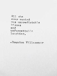 unpredictable kisses & unforgettable laughter
