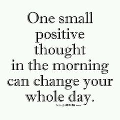 Rev Alex Shaw Google+ shares: ONE SMALL POSITIVE THOUGHT IN THE MORNING CAN CHANGE YOUR WHOLE DAY.