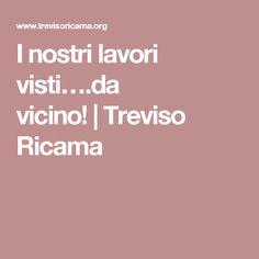 I nostri lavori visti….da vicino!|Treviso Ricama