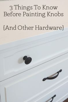 3 Things to Know Before Painting Knobs & Other Hardware # Diy Upcycling mobel Spray Paint Dresser, Spray Paint Cabinets, Painting Cabinets, Chalk Paint, Furniture Knobs, Paint Furniture, Furniture Projects, Furniture Makeover, Furniture Refinishing