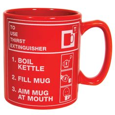 Thirst Extinguisher Mug - Only £6!!