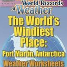 A complete lesson about the world's windiest place that begins with an AMAZING WORLD RECORD OF WEATHER—  ✓ The World's Windiest Place—Port Martin, ...