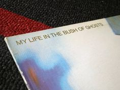 Brian Eno And David Byrne - My Life In The Bush of Ghosts