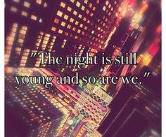 the night is still young - Google Search Me Too Lyrics, Music Is Life, Be Still, Night, Quotes, Peeps, Inspirational, Google Search, Quotations