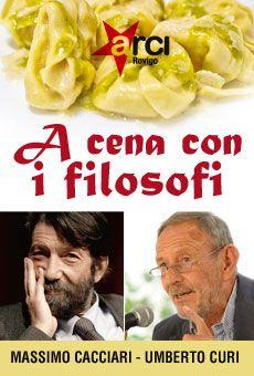 A cena con i filosofi   - Massimo Cacciari e Umberto Curi