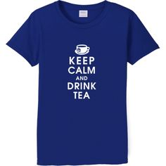 Keep Calm and Drink Tea - nothing quite at calming and wonderful as a nice hot cup of tea.