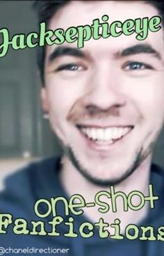 Jacksepticeye one shot fanfictions