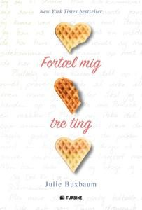 8 stars out of 10 for Fortæl mig tre ting by Julie Buxbaum #boganmeldelse #bookreview #bookstagram #booknerd #bookworm #books #bookish #booklove #bookeater #bogsnak Read more reviews at http://www.bookeater.dk