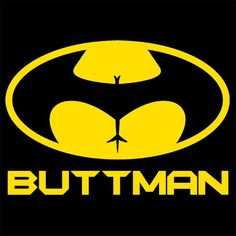 Buttman T-Shirt More Info Behind Buttman T-Shirt Word play or wordplay, or play-on-words is a literary technique and a form of wit in which the words that are used become the main subject of the work,