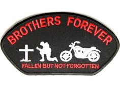 IRON ON PATCH: BIKER SLOGAN SEW ON BROTHERS FOREVER FALLEN BUT NOT FORGOTTEN