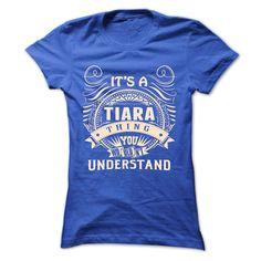 (Top Tshirt Fashion) TIARA .Its a TIARA Thing You Wouldnt Understand T Shirt Hoodie Hoodies Year Name Birthday [Tshirt Sunfrog] Hoodies, Tee Shirts