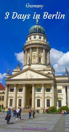 Things to do in Berlin. How to spend 3 days in Berlin, Germany.