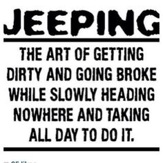 Resultado de imagem para jeep quotes and sayings Jeep Jk, Jeep Truck, 4x4 Trucks, Jeep Quotes, Jeep Wrangler Quotes, Jeep Sayings, Wrangler Sport, Wrangler Rubicon, Jeep Humor
