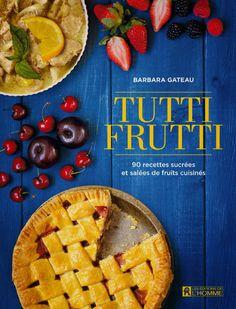 Mon livre disponible sur Amazon.ca - 90 recettes sucrées ou salées pour cuisiner les fruits