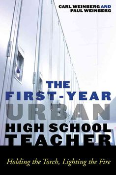 The First-Year Urban High School Teacher: Holding the Torch, Lighting the