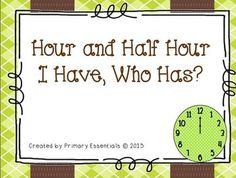 "Freebie! Time to the Hour and Half Hour! Super fun ""I have, Who Has"" game!"
