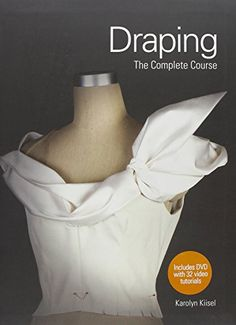 Draping: The Complete Course   Karolyn Kiisel http://www.amazon.co.jp/dp/1780672861/ref=cm_sw_r_pi_dp_m6gGvb1DC1CVV