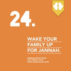 Ramadan Reflections: Day Twenty Four  Dont neglect your family! The Prophet (upon him be peace) made it a point to wake up his wives throughout these nights! And yes, your children are not too young to stay up some part of the night - if they can be allowed to play video games or watch TV, they can be inspired to be upat leastfor sometime! Prepare them, make them excited, plan some activities for them to do! - Sheikh Tawfique Chowdhury.