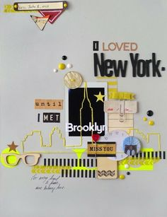 #papercraft #scrapbook #layout. I loved New York, until I met Brooklyn by michelle hernandez