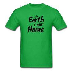 Unisex Classic T-Shirt the Earth Is Our Home - bright green / 3XL
