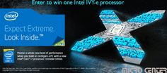 You should enter Intel IVY-e Processor Sweepstakes from M.C.. There are great prizes and I think one of us could win!