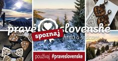 Spoznávaš alebo vyrábaš to pravé slovenské? Tak to označ v príspevku #praveslovenske a radi to ukážeme ďalej ;-)