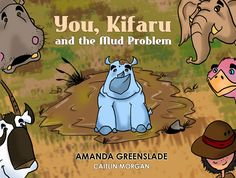 You, Kifaru and the Mud Problem | Australian Ebook Publisher