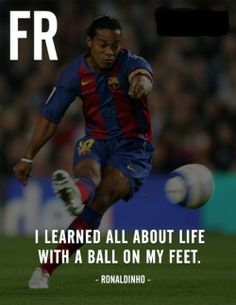 I have learned many things in life by just having a soccer ball at my feet. Responsibility & respect are among the two most important ones. Camp Nou, Barcelona Soccer, Fc Barcelona, Lionel Messi, Ronaldinho Quotes, Inspirational Soccer Quotes, Player Quotes, Football Fever
