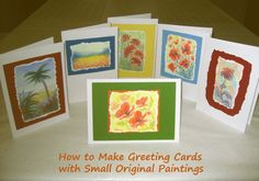 How to make greeting cards using your own small paintings.