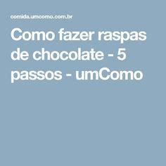 Como fazer raspas de chocolate - 5 passos - umComo