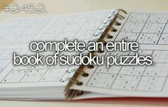 Complete an entire book of Sudoku puzzles