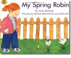 My Spring Robin by Anne Rockwell, Harlow Rockwell (Illustrator). Spring books for kids.