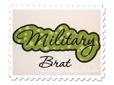 Military Brat Applique - 2 Sizes!   Words and Phrases   Machine Embroidery Designs   SWAKembroidery.com Katelyn's Kreative Stitches
