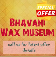 Bhavani Wax Museum........ Call us and Plan your trip !