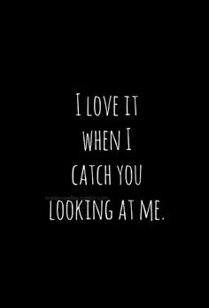 I love it when I catch you looking at me ;) #crush #cute #asjdkaljsdla