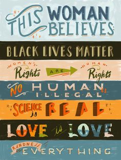 This is a digital print of a digital painting! Originally created as a sign in the Womens March on Austin, this print would be great on any feminist, open-minding and loving womans wall in her office or home. This Woman Believes: Black Lives Matter Womens Rights are Human Rights No Human is Illegal Science is Real Love is Love Kindness is Everything Print will be ready for matting and/or framing, so you can put your personal touch on it! Painting is 9 by 12 inches. Image copyright ©️️C.