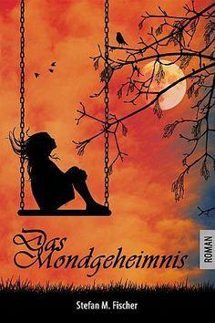 »»» Mondgeheimnis: ein Buch von Stefan M. Fischer. Die bildhübsche Studentin Alena verschließt...    #leseprobe