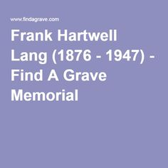 Frank Hartwell Lang (1876 - 1947) - Find A Grave Memorial