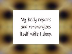 Daily Affirmation for November 2015 - My body repairs and re-energizes itself while I sleep. Healing Affirmations, Morning Affirmations, Daily Affirmations, Louise Hay Affirmations, Positive Thoughts, Positive Vibes, Positive Quotes, Great Quotes, Inspirational Quotes