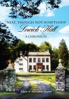 Neat though not Sumptuous, Lowick Hall - A Chronicle by Adam & Marianne Naylor, produced for Handstand Press Graphic Design Projects, Self Publishing, Public, Let It Be, Mansions, House Styles, Handstand, Pictures, Ancestry