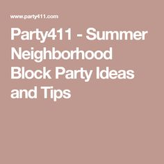 Party411 - Summer Neighborhood Block Party Ideas and Tips