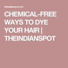 Traditional hair dyes are full of potentially harmful chemicals that at high exposures have been linked with skin and respiratory irritation, a suppressed immune system, and even cancer. Organic Hair Dye, Hair Color Brands, Organic Homemade, Natural Haircare, Dyed Hair, Healthy Living, Natural Hair Styles, Hair Care, Free