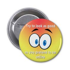 Try To Look As Good - Button http://www.zazzle.com/try_to_look_as_good_button-145505325819932922 #buttons #humor #humour #online