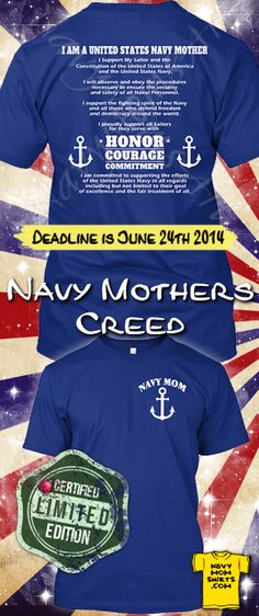 Been looking for an awesome design and this is it!   Navy Mother's Creed Shirt! Hooyah! The Deadline is June 24th! Hooyah!  Get it here= http://art4mil.com/NavyMothersCreedShirt