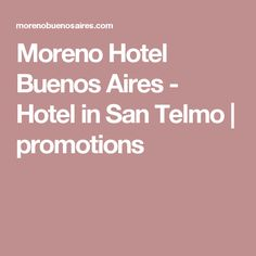 Moreno Hotel Buenos Aires - Hotel in San Telmo   promotions
