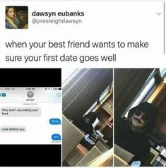 """65 Best Funny Friends Memes to Celebrate Best Friends In Our.- 65 Best Funny Friends Memes to Celebrate Best Friends In Our Lives 65 Funny Friend Memes – """"When your best friend wants to make sure your first date goes well. Funny Friend Memes, Really Funny Memes, Stupid Funny Memes, Funny Relatable Memes, Funny Texts, Funny Quotes, Funny Friends, Funny Stuff, Funny Girl Memes"""