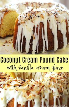 Coconut Cream Pound Cake With A Vanilla Cream Glaze (Coconut Cake Bundt) Coconut Pound Cakes, Pound Cake Recipes, Lemon Cakes, Just Desserts, Delicious Desserts, Dessert Recipes, Vegan Desserts, Recipes Dinner, Breakfast Recipes