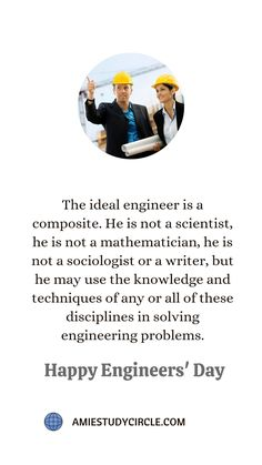 The ideal engineer is a composite. He is not a scientist, he is not a mathematician, he is not a sociologist or a writer, but he may use the knowledge and techniques of any or all of these disciplines in solving engineering problems. Tech Quotes, Engineers Day, Writer, Composition, Engineering, Knowledge, Writers, Being A Writer, Technology