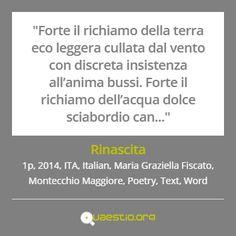 """""""Rinascita"""" (2014) #MariaGraziellaFiscato #MontecchioMaggiore #ITA #Text #Poetry #Italiano #Word https://quaestio.org/rinascita"""