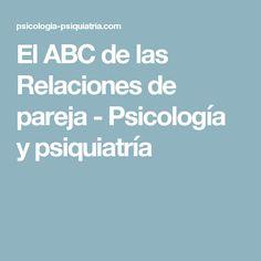 El ABC de las Relaciones de pareja - Psicología y psiquiatría